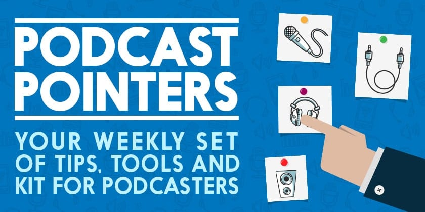 Podcast pointers