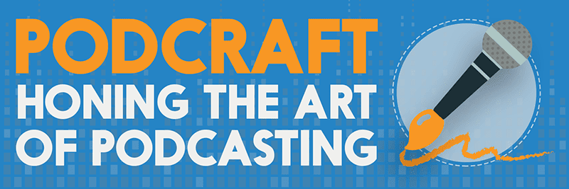 Podcraft Workshop – The Audio Drama Production Podcast