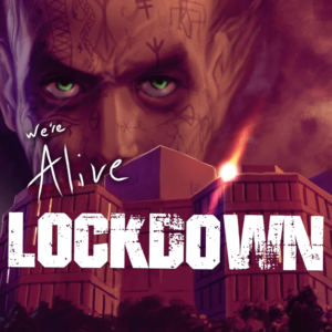 We're Alive Lockdown, an audio drama review