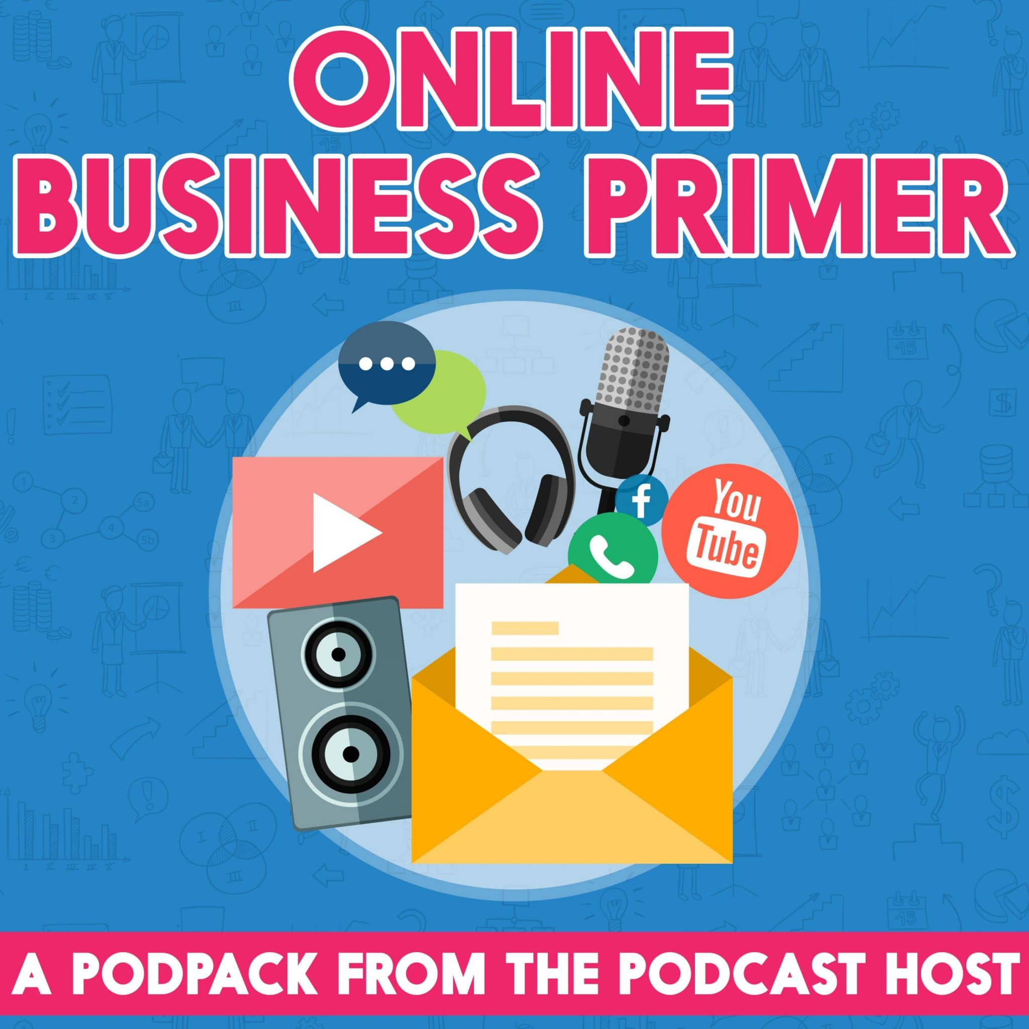 The Online Business Primer: A Podpack from The Podcast Host