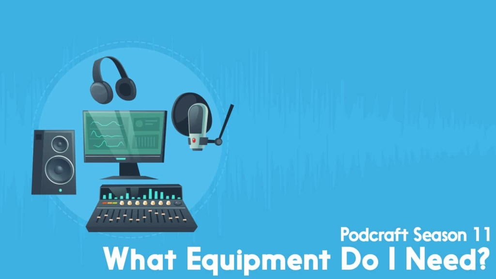 Podcraft season 11 - equipment