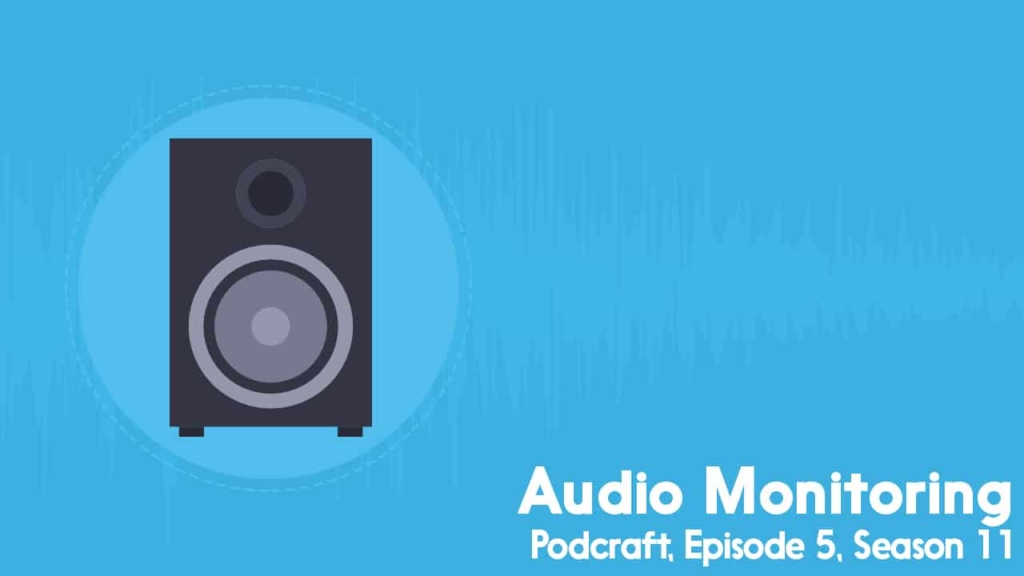 Podcraft audio monitoring