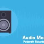 Podcraft audio monitoring