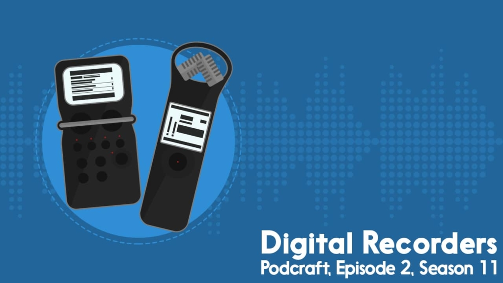 Podcraft: Digital Recorders for Podcasting