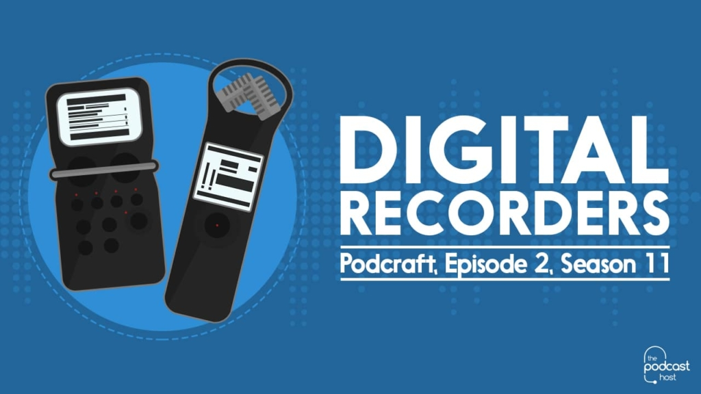 Podcraft: Digital Recorders