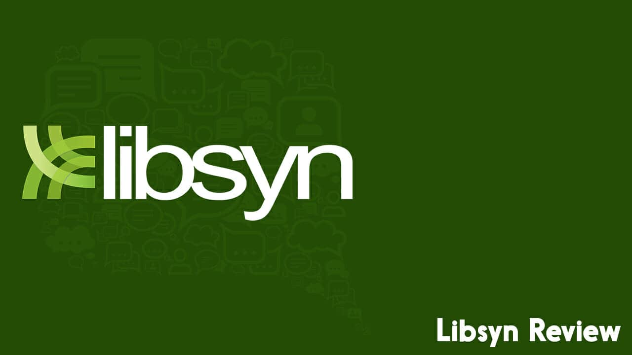 Libsyn Review | Publish Your Podcast to Any Destination, at Any Time
