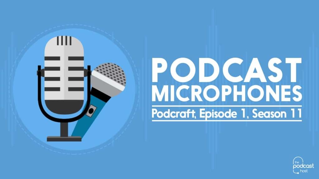 Podcraft: Microphones