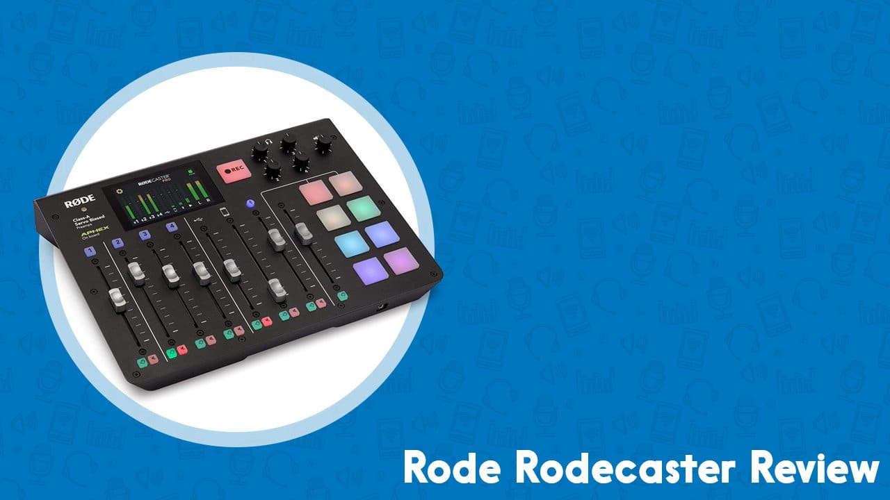 Rode Rodecaster Pro Review | The All-In-One Podcasting Device