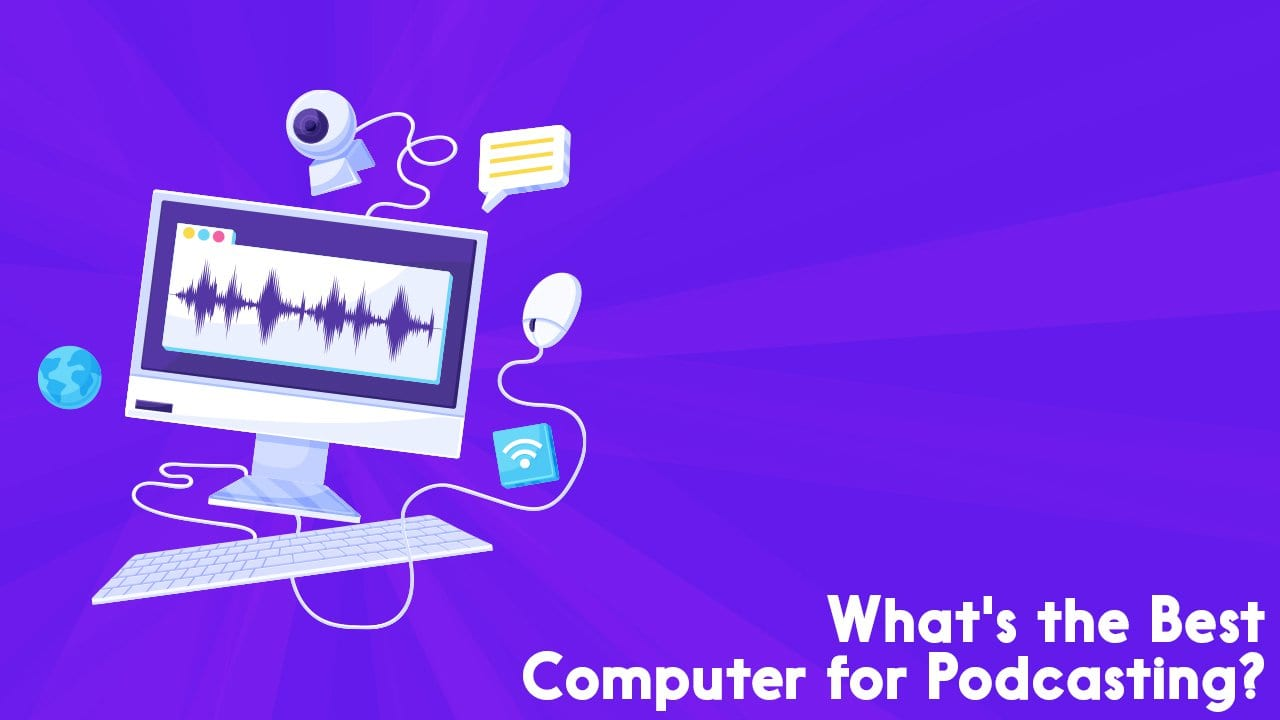 What's the Best Computer for Podcasting & Audio Production?