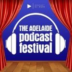 Adelaide podcast festival 2019