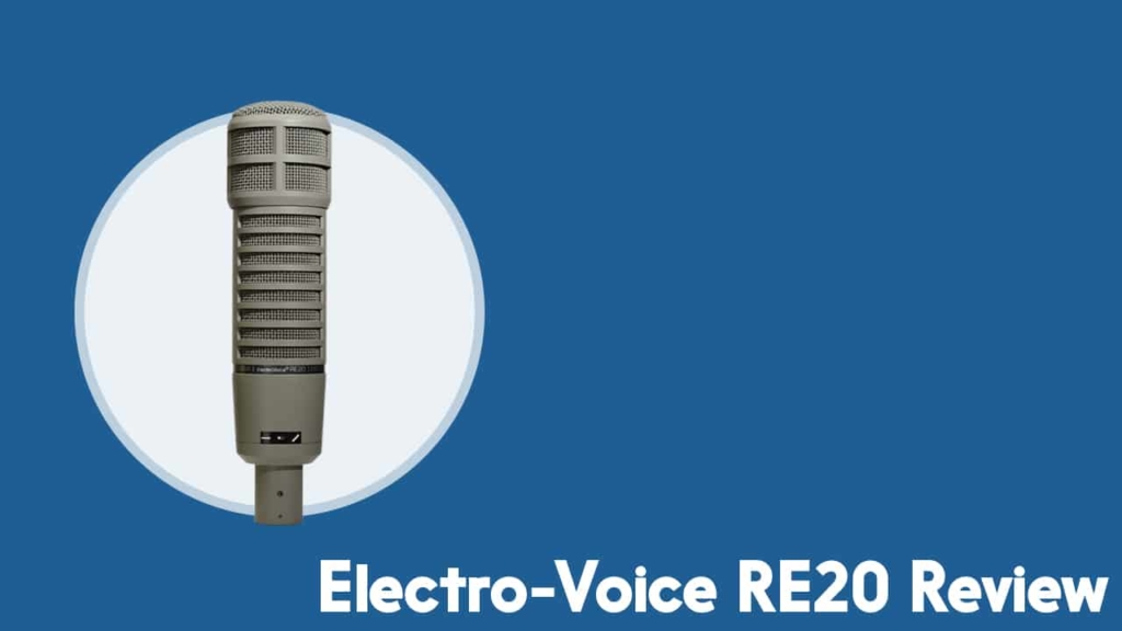 Electro-Voice RE20 Review