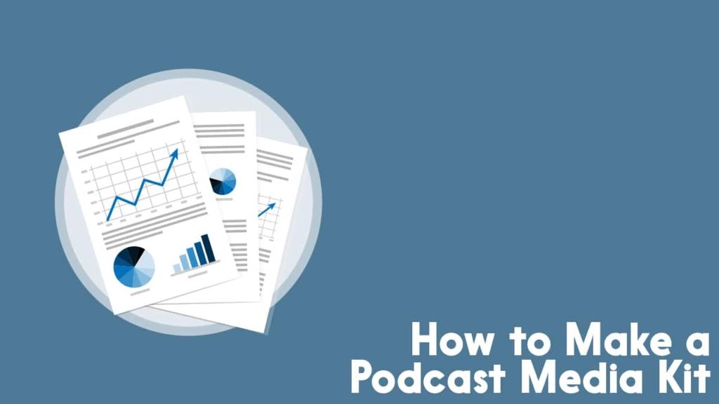 Make a Podcast Media Kit