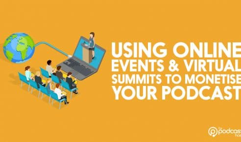 Using_Online_Events_&_Virtual_Summits_to_Monetise_Your_Podcast