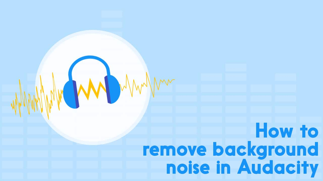 How to Remove Background Noise with Audacity Noise Reduction