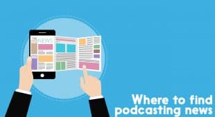 finding podcast news