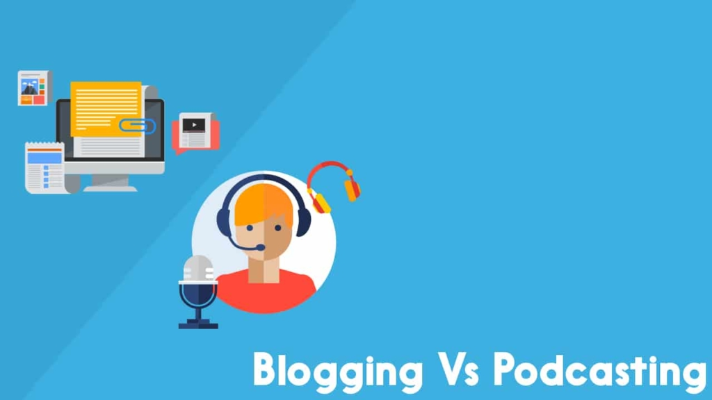 Blogging vs Podcasting