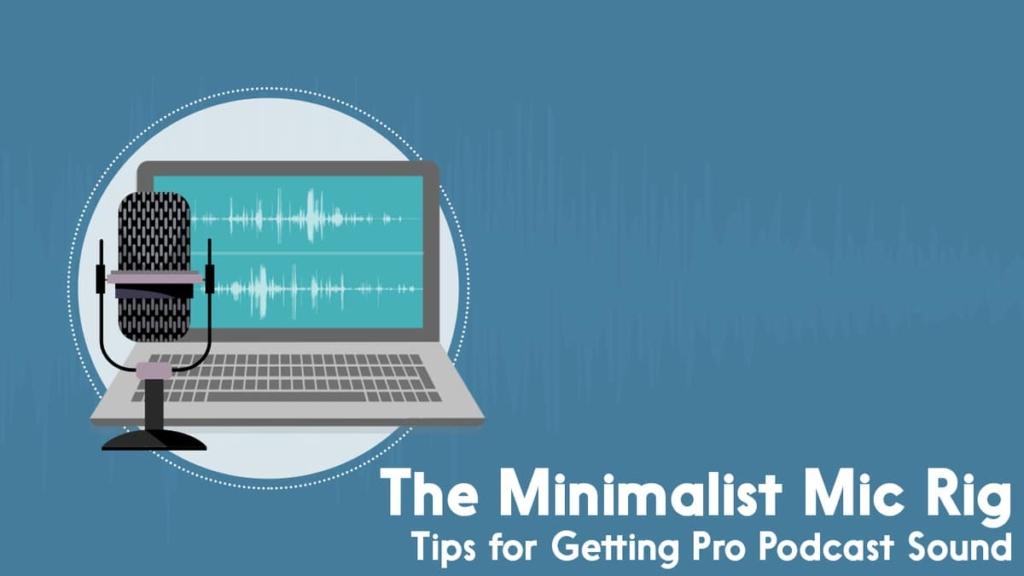 The minimalist mic rig