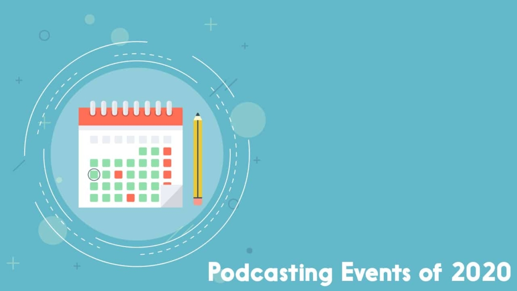 Podcasting Events of 2020