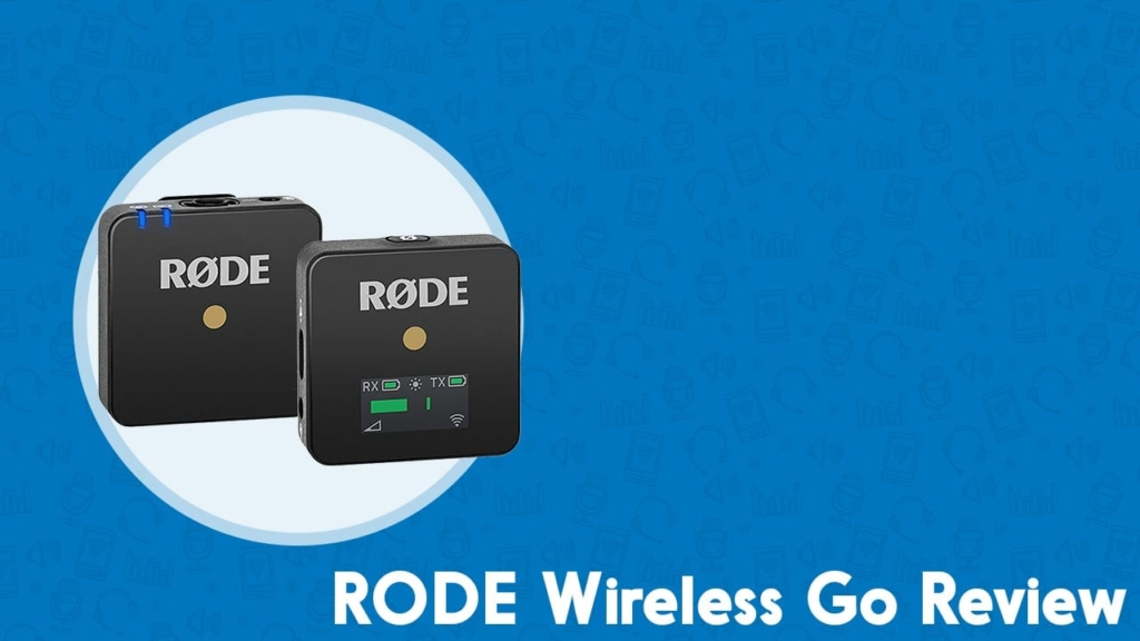 Rode Wireless Go review