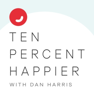 Ten Percent Happier - Best Health Podcasts