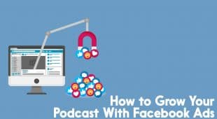 Grow your audience with Facebook Ads