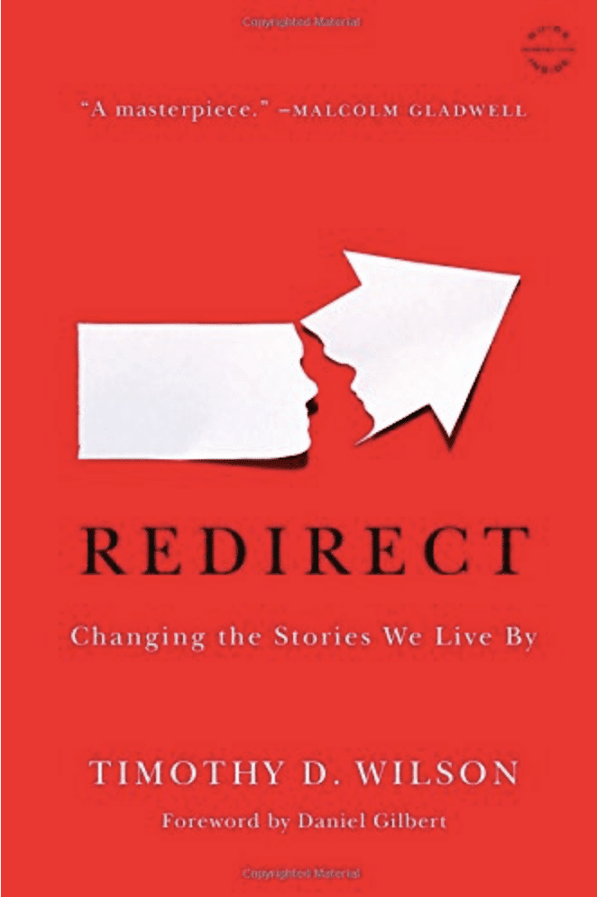 Cover of the book Redirect: Changing The Stories We Live by, by Timothy D. Wilson.