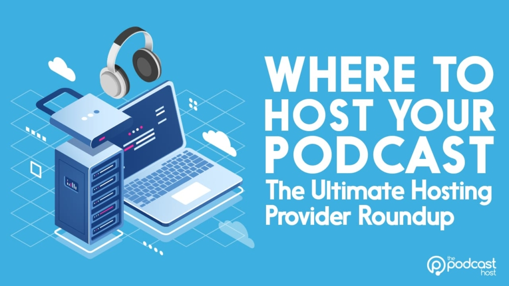 where to host your podcast