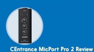 centrance mic port pro 2