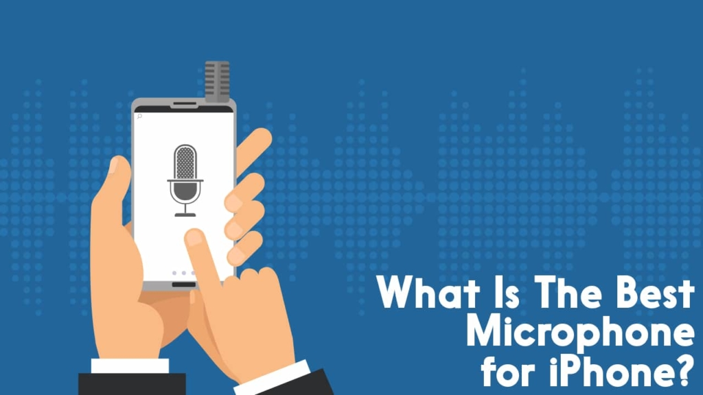 what's the best mic for iphone