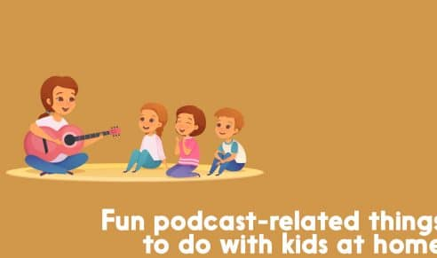 podcast related fun with kids at home