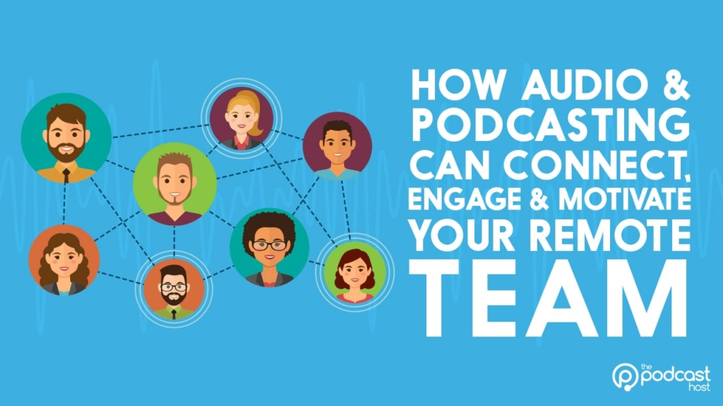 podcasting for remote teams