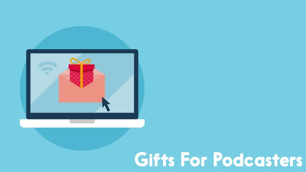 Gifts for Podcasters