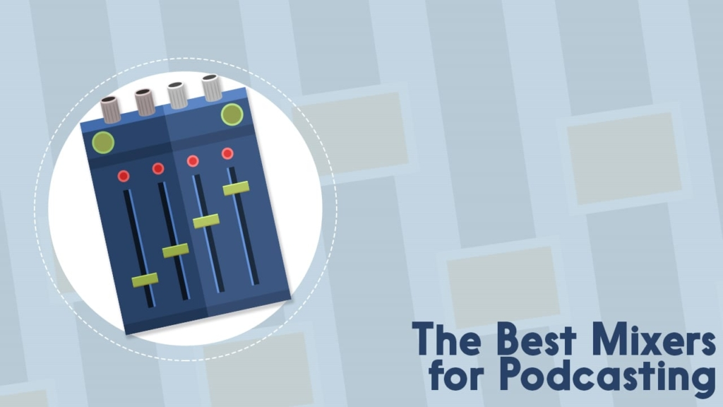 best mixers for podcasting
