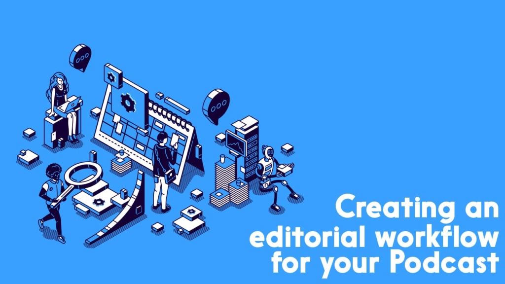 podcast editorial workflow