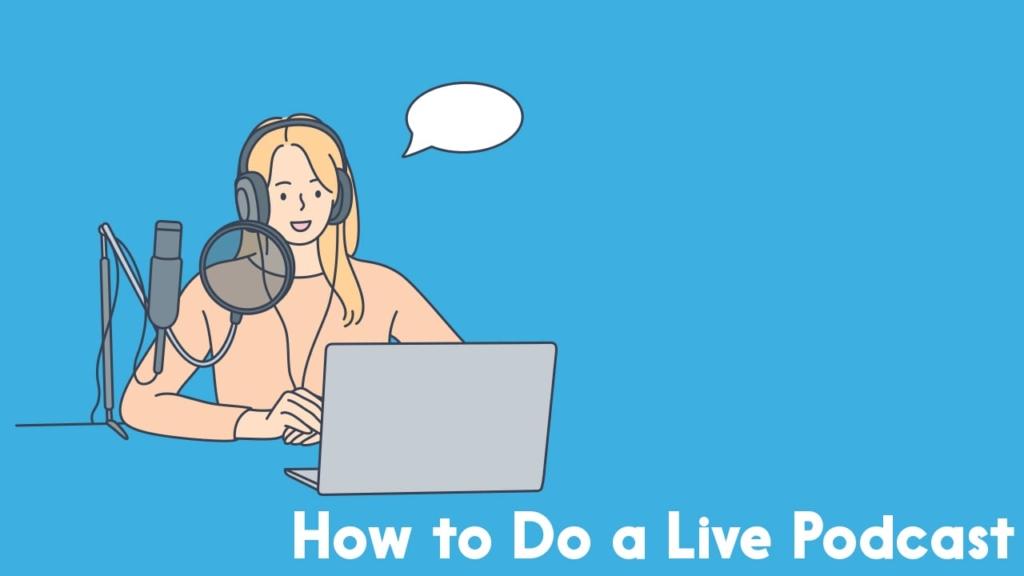 how to do a live podcast