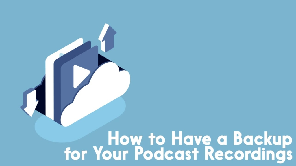 backup your podcast recordings