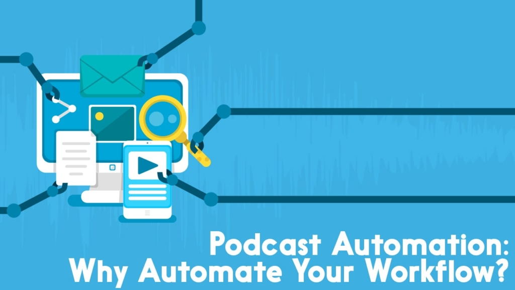the podcaster guide to automation