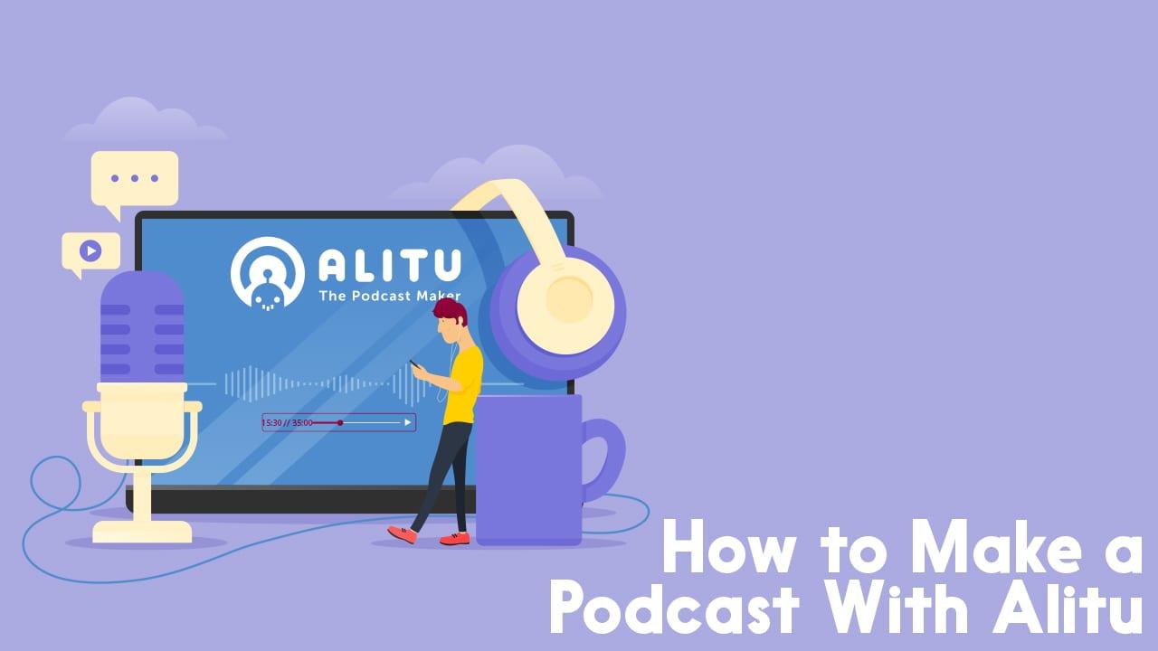 make a podcast with alitu