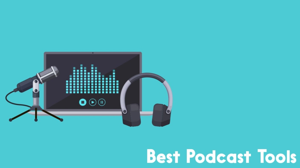 best podcast tools
