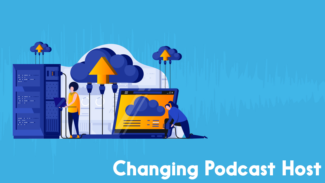 changing podcast host