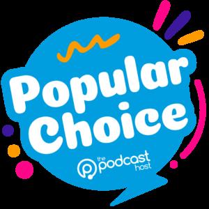 The Podcast Host Popular Choice