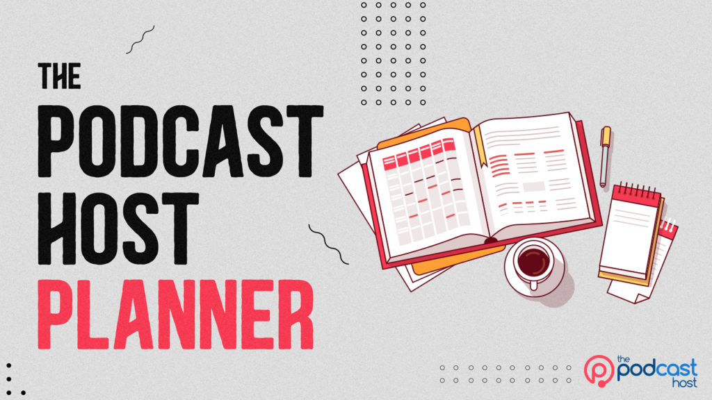 The Podcast Host Planner